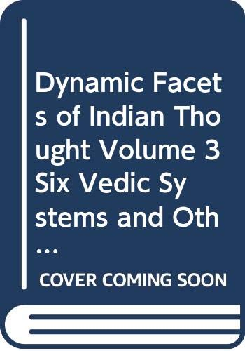 Dynamic Facets of Indian Thought; Vol. 3: Anil Kumar Sarkar