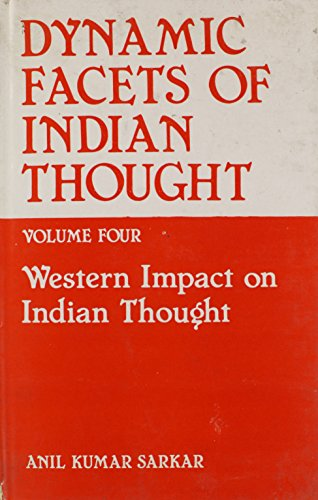 Dynamic Facets of Indian Thought: Western Impact: Sarkar, Anil Kumar