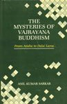 The Mysteries of Vajrayana Buddhism. From Atisha: SARKAR, Anil Kumar.