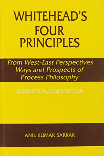 Whitehead's Four Principles: From West-East Perspectives Ways: Sarkar, Anil Kumar
