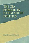 9788170031918: The Zia episode in Bangladesh politics