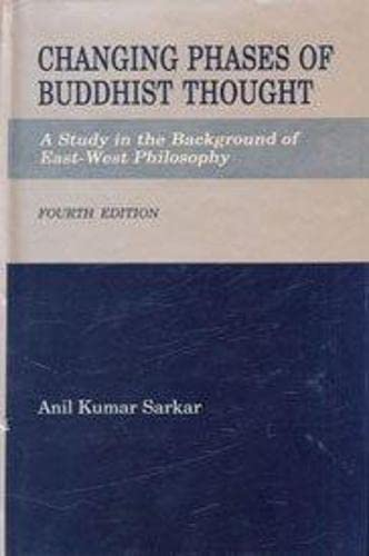 Changing Phases Of Buddhist Thought: Anil Kumar Sarkar