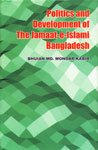Politics and Development of the Jamaat-e-Islami Bangladesh: Bhuian Md. Monoar
