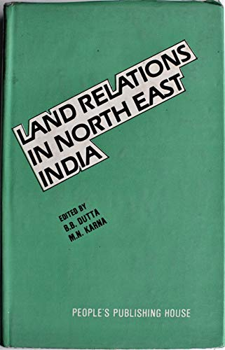 Land Relations in North-East India.: B. B. Dutta