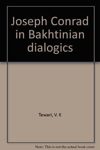Joseph Conrad in Bakhtinian Dialogics: Tewari V.K.