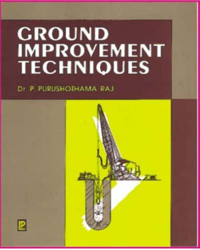Ground Improvement Techniques: Purushothama, Raj
