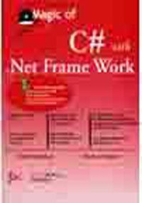 Magic of C# with .Net Frome Work: Shibi, Panikkar, Sanjeev, Kumar
