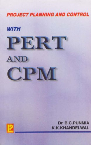 Project Planning and Control P.E.R.T. and C.P.M.: Dr. B. C.