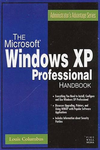 The Microsoft Windows XP Professional Handbook: Louis Columbus