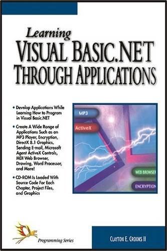 Learning Visual Basic .Net Through Applications: Clayton E. Crooks II