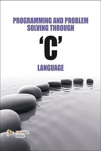 Programming and Problem Solving Through C Lang.: Harsha Priya, R.