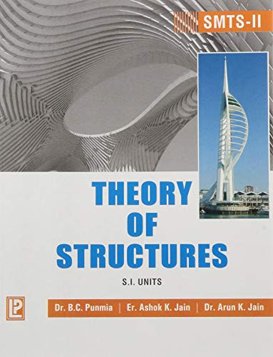 S.M.T.S.-II Theory of Structures: Dr. B.C. Punmia,