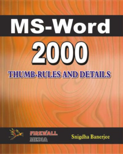 Ms-Word 2000 Thumb-Rules and Details: Snigdha Banerjee
