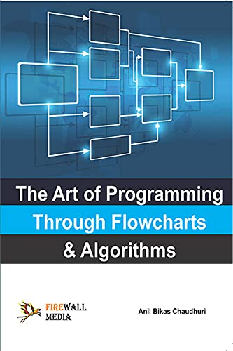 9788170087793: The Art of Programming Through Flowcharts and Algorithms