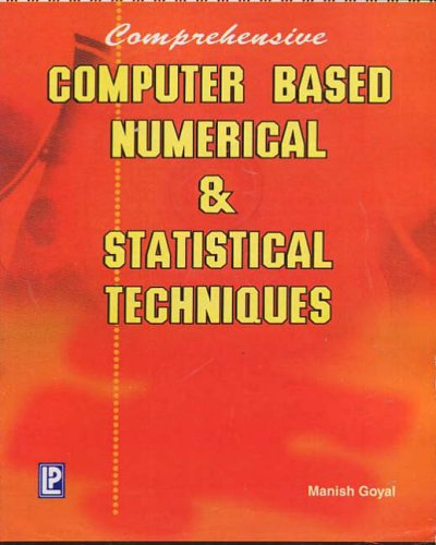 9788170087830: Computer Based Numerical and Statistical Techniques: For III Rd Semester of U.P. Technical University, Lucknow