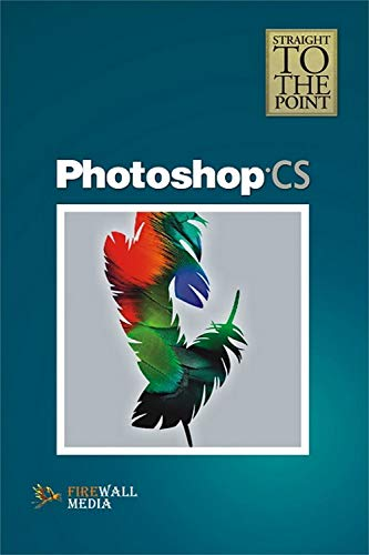Straight to the Point - Photoshop CS: Laxmi Publications Pvt. Ltd