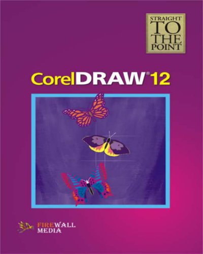 9788170088158: Coreldraw 12 (Straight to the Point)