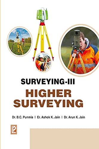 Surveying, Vo. III (Higher Surveying): Arun Kumar Jain,Ashok