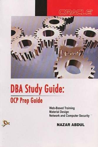 DBA Study Guide - OCP Prep Guide: Nazar Abdul