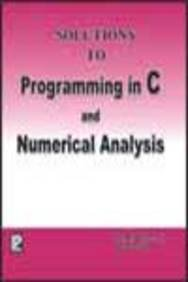 Solutions to Programming in C and Numerical: J.B. Dixit