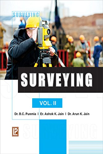 Surveying, Vol. II: Arun Kumar Jain,Ashok