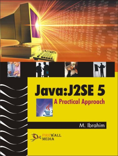Java : J2SE 5 A Practical Approach: B. Mohamed Ibrahim