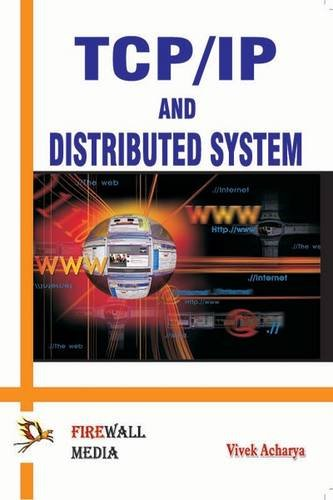 TCP/IP and Distributed System: Vivek Acharya