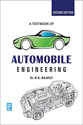 A Textbook of Automobile Engineering: R.K. Rajput