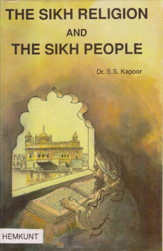 The Sikh Religion and the Sikh People.: Kapoor, Sukhbir