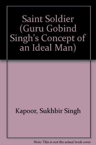 9788170102854: Saint Soldier (Guru Gobind Singh's Concept of an Ideal Man)