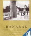 Banaras: Visions of a Living Tradition: Schilder, Robert, Callewaert,