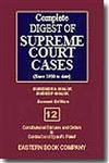 Complete Digest of Supreme Court Cases, Vol. XII (Since 1950 to date): Sudeep Malik,Surendra Malik