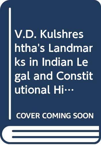 V.D. Kulshreshtha s Landmarks in Indian Legal
