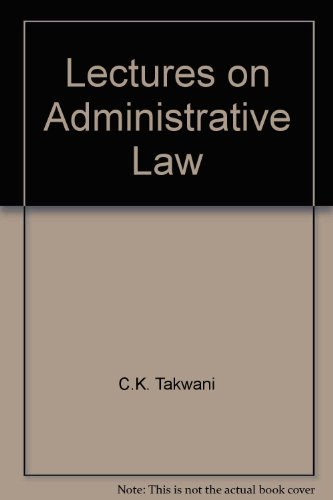 Lectures on Administrative Law (Paperback): C.K. Takwani