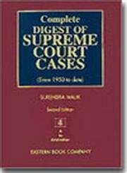 Complete Digest of Supreme Court Cases, Vol. IV (Since 1950 to date): Sudeep Malik,Surendra Malik