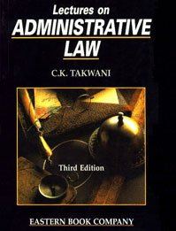 Lectures on Administrative Law: Thakker (Takwani) C.