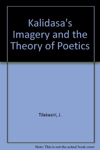 Kalidasa's Imagery and the Theory of Poetics