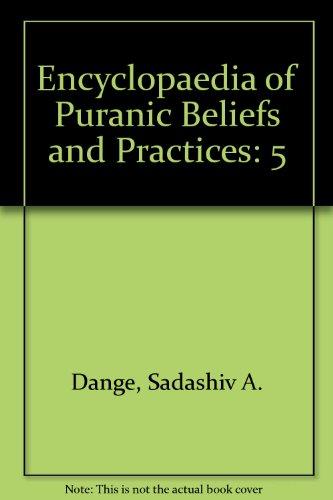Encyclopaedia of Puranic Beliefs and Practices: Vol. V: Sadashiv A. Dange