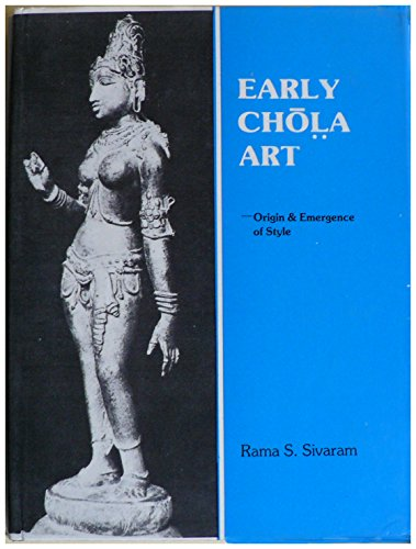 9788170130796: Early Chola Art - Origin and Emergence of Style