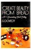 Create Beauty Bread ?A Fascinating New Hobby: S. Dovedy