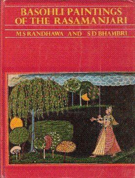 Basohli Paintings of the Rasamanjari: M. S. Randhawa