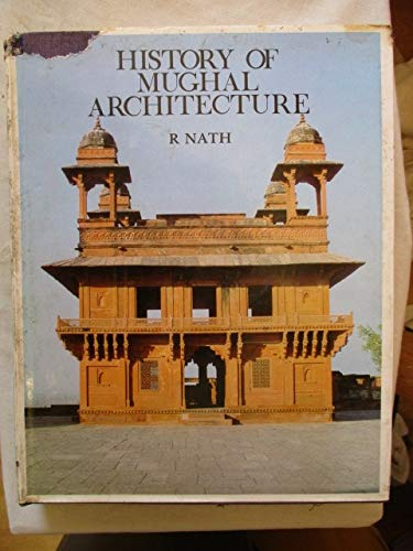 History of Mughal Architecture (3 Volumes): R Nath