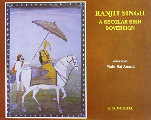 Ranjit Singh : A Secular Sikh Sovereign: K.S. Duggal