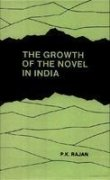 The Growth of the Novel in India: P.K. Rajan