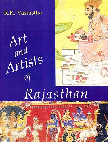 Art and Artists of Rajasthan: R.K. Vasishtha