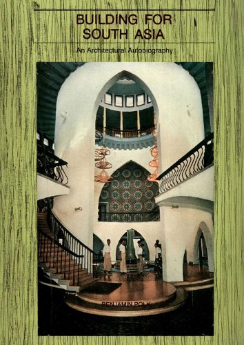 Building for South Asia: An Architectural Autobiography: Polk, Benjamin