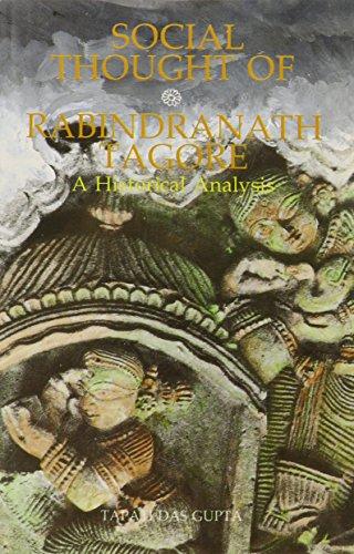 Social Though of Rabindranath Tagore: A Historical Analysis: Tapati Das Gupta