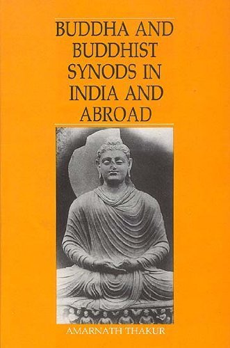 Budda and Buddhist Synods in India and Abroad: Amarnath Thakur