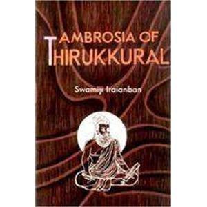 Ambrosia of Thirukkural: Swamiji Iraianban