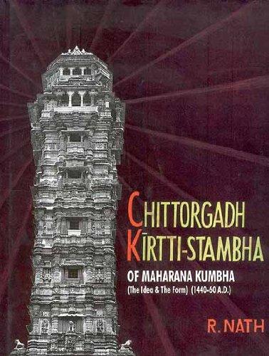 Chittorgadh Kirti: Stambha of Maharana Kumbha: The: R. Nath